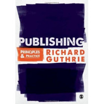 Publishing: Principles and Practice by Richard Guthrie, 9781847870148