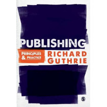 Publishing: Principles and Practice by Richard Guthrie, 9781847870155