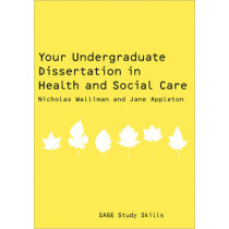 Your Undergraduate Dissertation in Health and Social Care by Nicholas Walliman, 9781847870704