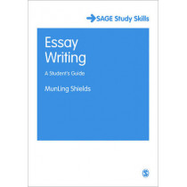 Essay Writing: A Student's Guide by MunLing Shields, 9781847870902
