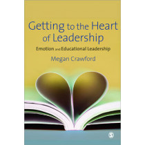 Getting to the Heart of Leadership: Emotion and Educational Leadership by Megan Crawford, 9781847871701