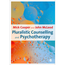 Pluralistic Counselling and Psychotherapy by Mick Cooper, 9781847873453