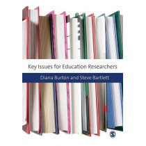 Key Issues for Education Researchers by Diana M. Burton, 9781847873583