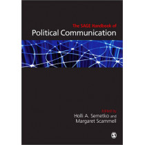 The SAGE Handbook of Political Communication by Holli A. Semetko, 9781847874399
