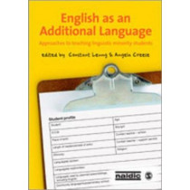 English as an Additional Language: Approaches to Teaching Linguistic Minority Students by Constant Leung, 9781847875310