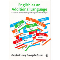 English as an Additional Language: Approaches to Teaching Linguistic Minority Students by Constant Leung, 9781847875327
