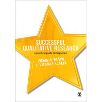 Successful Qualitative Research: A Practical Guide for Beginners by Dr. Victoria Clarke, 9781847875822