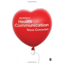 Working on Health Communication by Nova Corcoran, 9781847879226