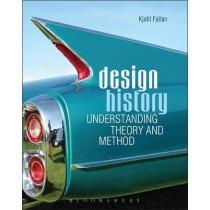 Design History: Understanding Theory and Method by Kjetil Fallan, 9781847885371