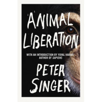 Animal Liberation by Peter Singer, 9781847923844