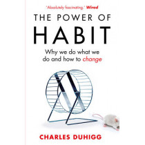 The Power of Habit: Why We Do What We Do, and How to Change by Charles Duhigg, 9781847946249