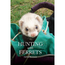 Hunting with Ferrets by David Bezzant, 9781847970053