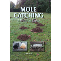 Mole Catching: A Practical Guide by Jeff Nicholls, 9781847970589