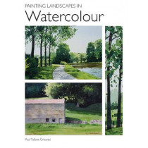 Painting Landscapes in Watercolour by Paul Talbot-Greaves, 9781847970855