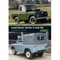 Land Rover Series II and IIA Specification Guide by James Taylor, 9781847971609