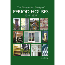 The Fixtures and Fittings of Period Houses, 1714-1939 by Janet Collings, 9781847972378