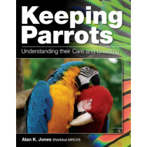 Keeping Parrots: Understanding their Care and Breeding by Alan Jones, 9781847972637