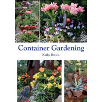 Container Gardening by Kathy Brown, 9781847972750