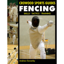 Fencing: Skills. Tactics. Training by Andrew Sowerby, 9781847973054