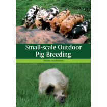 Small-scale Outdoor Pig Breeding by Wendy Scudamore, 9781847973078