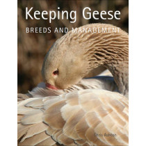 Keeping Geese: Breeds and Management by Chris Ashton, 9781847973368