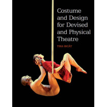 Costume and Design for Devised and Physical Theatre by Tina Bicat, 9781847973726