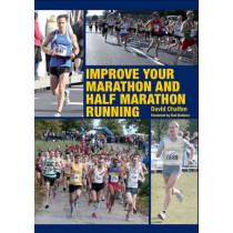 Improve Your Marathon and Half Marathon Running by David Chalfen, 9781847973900