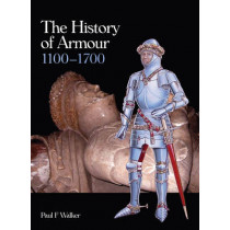The History of Armour 1100-1700 by Paul F. Walker, 9781847974525