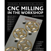 CNC Milling in the Workshop by Marcus Bowman, 9781847975126