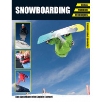 Snowboarding: Skills - Training - Techniques by Dan Wakeham, 9781847975201
