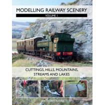 Modelling Railway Scenery: Volume 1 - Cuttings, Hills, Mountains, Streams and Lakes by Anthony Reeves, 9781847976192