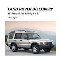 Land Rover Discovery: 25 Years of the Family 4 x 4 by James Taylor, 9781847976895