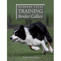Barbara Sykes' Training Border Collies by Barbara Sykes, 9781847978899