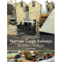 Modelling Narrow Gauge Railways in Small Scales by Chris Ford, 9781847979353