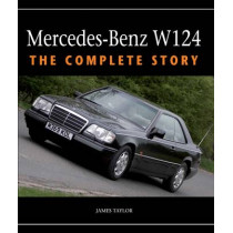Mercedes-Benz W124: The Complete Story by James Taylor, 9781847979537