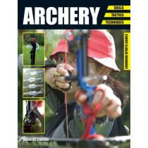 Archery: Skills. Tactics. Techniques by Deborah Charles, 9781847979599