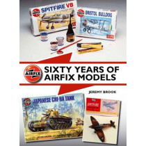 Sixty Years of Airfix Models by Jeremy Brook, 9781847979759