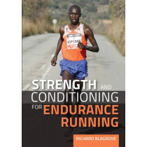 Strength and Conditioning for Endurance Running by Richard Blagrove, 9781847979872