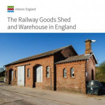 The Railway Goods Shed and Warehouse in England by John Minnis, 9781848023284