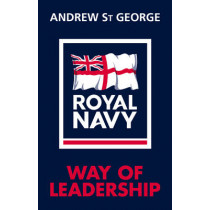 Royal Navy Way of Leadership by Andrew St.George, 9781848093454