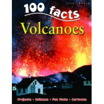 100 Facts Volcanoes by Chris Oxlade, 9781848101500