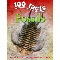 100 Facts Fossils by Miles Kelly, 9781848101647