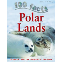 100 Facts Polar Lands by Miles Kelly, 9781848102361