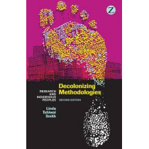 Decolonizing Methodologies: Research and Indigenous Peoples by Linda Tuhiwai Smith, 9781848139503