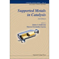 Supported Metals In Catalysis (2nd Edition) by James A. Anderson, 9781848166776