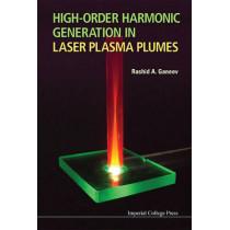 High-order Harmonic Generation In Laser Plasma Plumes by Rashid A. Ganeev, 9781848169807