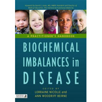 Biochemical Imbalances in Disease: A Practitioner's Handbook by Lorraine Nicolle, 9781848190337