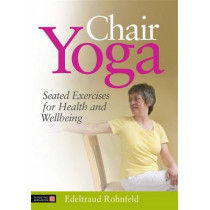 Chair Yoga DVD: Seated Exercises for Health and Wellbeing by Edeltraud Rohnfeld, 9781848190788
