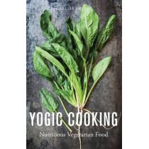 Yogic Cooking: Nutritious Vegetarian Food by Garuda Hellas, 9781848192492