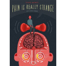 Pain is Really Strange by Steve Haines, 9781848192645